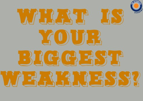whats-your-biggest-weakness